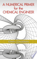 A Numerical Primer for the Chemical Engineer Book