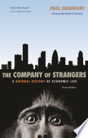 The Company of Strangers  : A Natural History of Economic Life