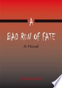 A Bad Run Of Fate