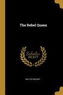 The Rebel Queen  Classic Reprint  Book