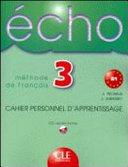 Écho B2. Cahier personnel d'apprentissage + CD audio + corrigés