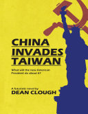 Pdf China Invades Taiwan: What Will the New American President Do About It? Telecharger