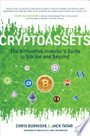 Cryptoassets  The Innovative Investor s Guide to Bitcoin and Beyond