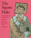 The Square Halo and Other Mysteries of Western Art