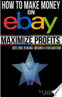How to Make Money on eBay - Maximize Profits