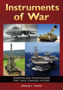Instruments of War  Weapons and Technologies That Have Changed History