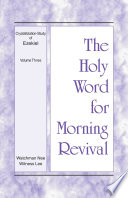 The Holy Word For Morning Revival Crystallization Study Of Ezekiel Volume 3
