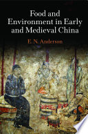 Food And Environment In Early And Medieval China