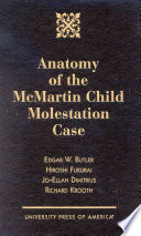 """Anatomy of the McMartin Child Molestation Case"" by Edgar W. Butler, Hiroshi Fukurai, Richard Krooth, Jo-Ellan Dimitrius"