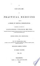 A System of Practical Medicine Comprised in a Series of Original Dissertations Book
