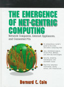 The Emergence of Net-centric Computing