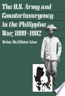 The U S Army And Counterinsurgency In The Philippine War 1899 1902