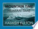 Mountain Time, Human Time