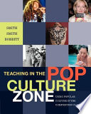 Teaching in the Pop Culture Zone