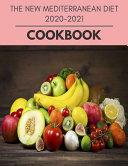 The New Mediterranean Diet 2020 2021 Cookbook Book PDF