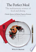 """The Perfect Meal: The Multisensory Science of Food and Dining"" by Charles Spence, Betina Piqueras-Fiszman, Heston Blumenthal"