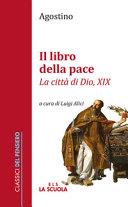 Il libro della pace. «La città di Dio, XIX»