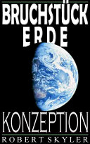 Bruchstück Erde - Konzeption (German Edition)