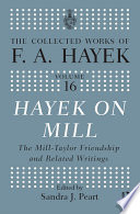 Hayek On Mill  : The Mill-Taylor Friendship and Related Writings
