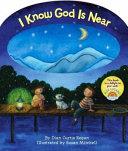 I Know God Is Near