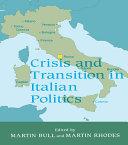 Crisis and Transition in Italian Politics