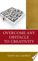 Overcome Any Obstacle to Creativity