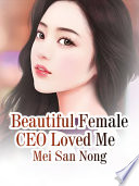Beautiful Female CEO Loved Me