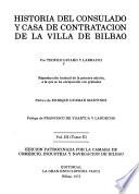 Historia del Consulado y Casa de Contratación de la villa de Bilbao: 1700-1830
