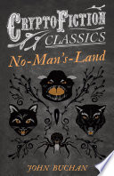 No Man s Land  Cryptofiction Classics   Weird Tales of Strange Creatures  Book