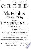 The Creed of Mr  Hobbes examined  in a feigned conference between him and a Student of Divinity