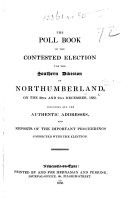 The Poll Book of the Contested Election for the Southern Division of Northumberland ... December, 1832, Etc