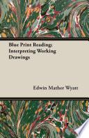 Blue Print Reading  Interpreting Working Drawings