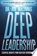 Deep Leadership  : Essential Insights from High-Risk Environments