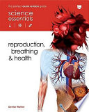 Reproduction, Breathing and Health