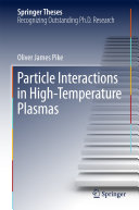 Particle Interactions in High-Temperature Plasmas