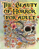 The Beauty of Horror for Adult Book