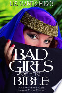 Bad Girls of the Bible, And What We Can Learn from Them by Liz Curtis Higgs PDF