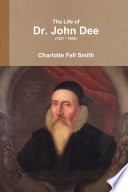 The Life of Dr  John Dee  1527   1608