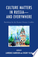 Culture Matters In Russia And Everywhere