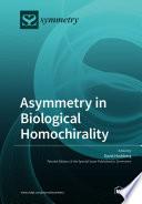 Asymmetry in Biological Homochirality
