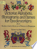 Victorian Alphabets Monograms And Names For Needleworkers From Godey S Lady S Book And Peterson S Magazine