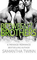 Between 2 Brothers
