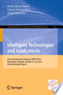 """Intelligent Technologies and Applications: First International Conference, INTAP 2018, Bahawalpur, Pakistan, October 23-25, 2018, Revised Selected Papers"" by Imran Sarwar Bajwa, Fairouz Kamareddine, Anna Costa"