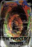 The Physics of Madness