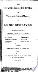 The Conjuror s Repository  Or  the Whole Art and Mystery of Magic Displayed by     Pinetti  Katterfelto  Etc Book