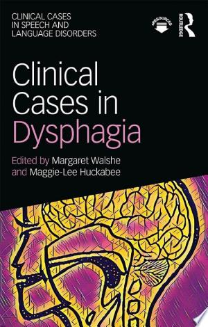 Clinical Cases in Dysphagia