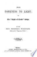 From darkness to light  or  The  Light of truth  lodge Book