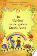 """The Waldorf Kindergarten Snack Book"" by Lisa Hildreth, Jo Valens"