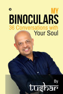 My Binoculars 36 Conversations with your soul