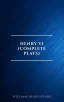 Henry VI (Complete Plays) [Pdf/ePub] eBook